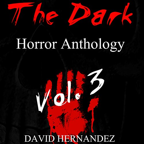 The Dark: Horror Anthology Vol. 3 audiobook cover art