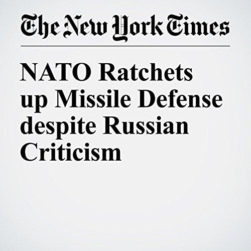 NATO Ratchets up Missile Defense despite Russian Criticism cover art