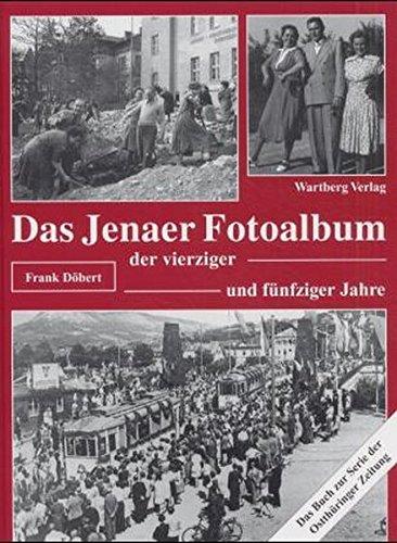 Das Jenaer Fotoalbum der vierziger und fünfziger Jahre (Historischer Bildband)