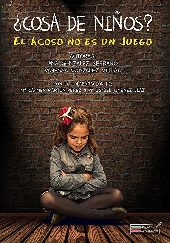 ¿COSA DE NIÑOS?: EL ACOSO NO ES UN JUEGO