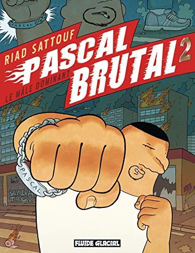 Pascal Brutal - Tome 02 - Le mâle dominant