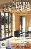 Natural Ventilation in Buildings: A Design Handbook