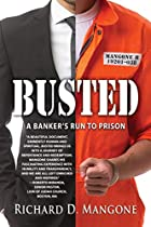 BUSTED: A BANKER'S RUN TO PRISON