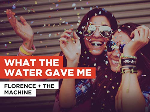 What The Water Gave Me al estilo de Florence + the Machine
