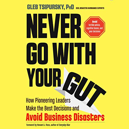 Couverture de Never Go with Your Gut