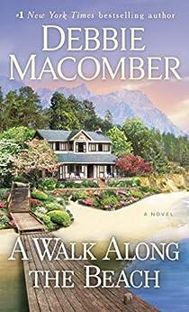 A Walk Along the Beach: A Novel by [Debbie Macomber]