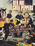 Red Hot Chili Peppers - By the way / Live in Poland