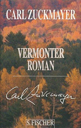 Vermonter Roman (Carl Zuckmayer, Gesammelte Werke in Einzelbänden)