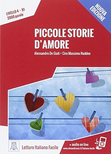 PICCOLE STORIE D'AMORE: Piccole storie d'amore. Libro + online MP3 audio