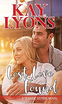 Lost Love Found (Seaside Sisters Book 5) by [Kay Lyons]