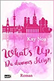 What's up, du dummes Herz ?! (German Edition)