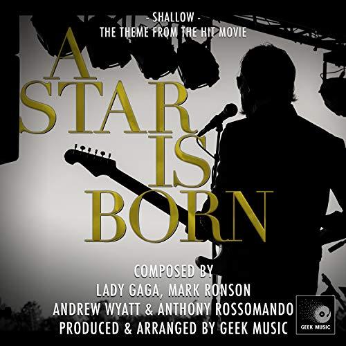 A Star Is Born - Shallow - Main Theme