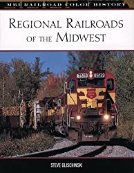 Image: Regional Railroads of the Midwest (MBI Railroad Color History) | Hardcover: 160 pages | by Steve Glischinski (Author), J. David Ingles (Foreword). Publisher: Voyageur Press; 1st edition (May 15, 2007)