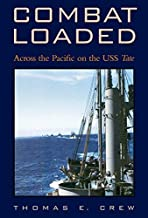By Thomas E. Crew Combat Loaded: Across the Pacific on the USS Tate (Williams-Ford Texas A&M University Military Histo [Hardcover]