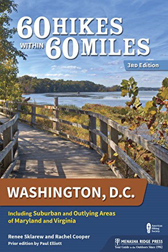 60 Hikes Within 60 Miles: Washington, D.C.: Including Suburban and Outlying Areas of Maryland and Virginia (English Edition)