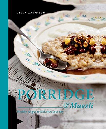 Porridge & Muesli: Healthy recipes to kick-start your day (English Edition)