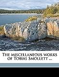 The Miscellaneous Works of Tobias Smollett ... Volume 4