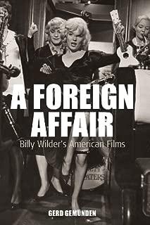 A Foreign Affair: Billy Wilder's American Films (Film Europa Book 5)