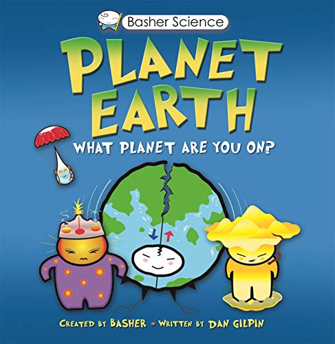 Compare Textbook Prices for Basher Science: Planet Earth: What planet are you on 15463rd Edition ISBN 0884432386136 by Basher, Simon,Gilpin, Dan,Basher, Simon