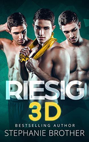 RIESIG 3D: EIN MENAGE-LIEBESROMAN (RIESIG SERIES 4)