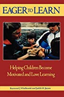 Eager to Learn: Helping Children Become Motivated and Love Learning (Jossey-Bass Education Series and the Jossey-Bass Social and Behavioral Science)