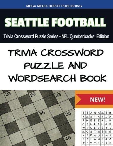 Seattle Football Trivia Crossword Puzzle Series - NFL Quarterbacks Edition by Mega Media Depot (2016-07-29)