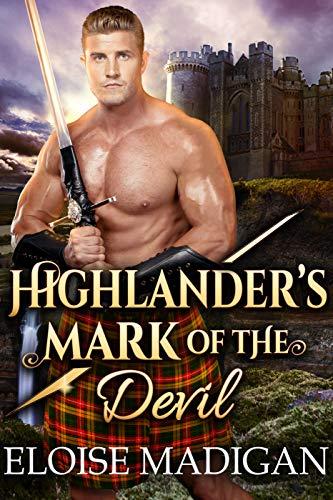 Highlander's Mark of the Devil: A Steamy Scottish Historical Romance Novel