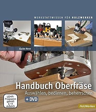Handbuch Oberfräse Auswählen bedienen beherrschenGuido Henn