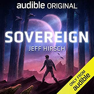 Sovereign                   By:                                                                                                                                 Jeff Hirsch                               Narrated by:                                                                                                                                 Jesse Einstein                      Length: 6 hrs and 3 mins     13,075 ratings     Overall 4.0