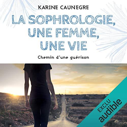 Couverture de La sophrologie, une femme, une vie