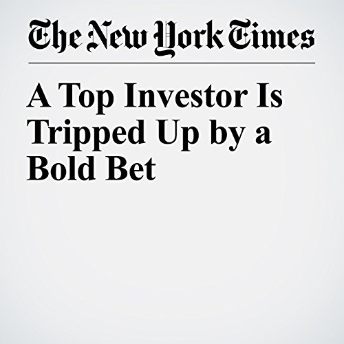 A Top Investor Is Tripped Up by a Bold Bet audiobook cover art