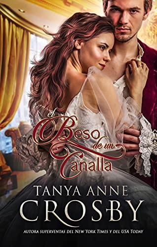 El Beso de un Canalla de Tanya Anne Crosby