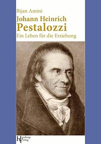 Johann Heinrich Pestalozzi: Einführung in Leben und Werk (Köpfe der Pädagogik / Einführungen)