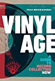 Vinyl Age: A Guide to Record Collecting Now