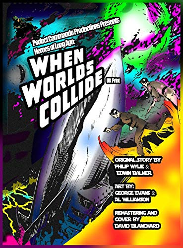 Perfect Commando Productions Presents Heroes of Long Ago: When Worlds Collide (UK Print)
