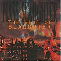 Mass Slaughter - Best of by Slaughter (1995-04-03)