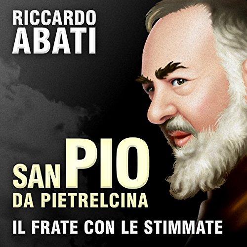 San Pio da Pietrelcina. Il frate con le stimmate copertina