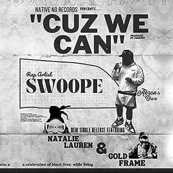 Cuz We Can (feat. Gold Frame & Natalie Lauren)