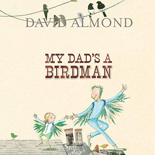 My Dad's a Birdman audiobook cover art