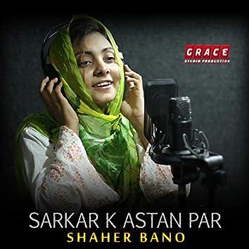 Sarkar K Astan Par - Single