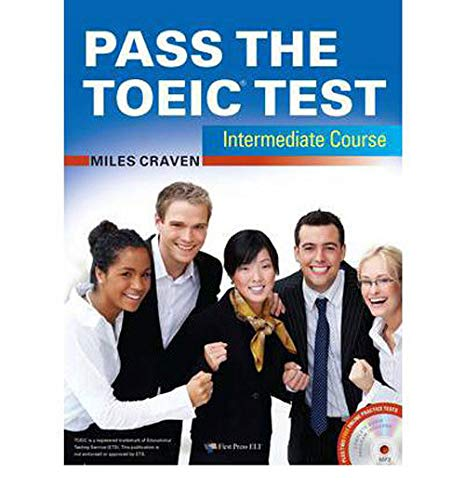 Pass the TOEIC Test Intermediate Course (+Complete Audio MP3 & Answer Key) (FIRST PRESS ELT)