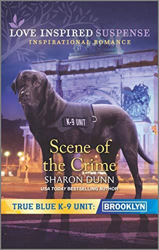 Scene of the Crime (True Blue K-9 Unit: Brooklyn, 6)
