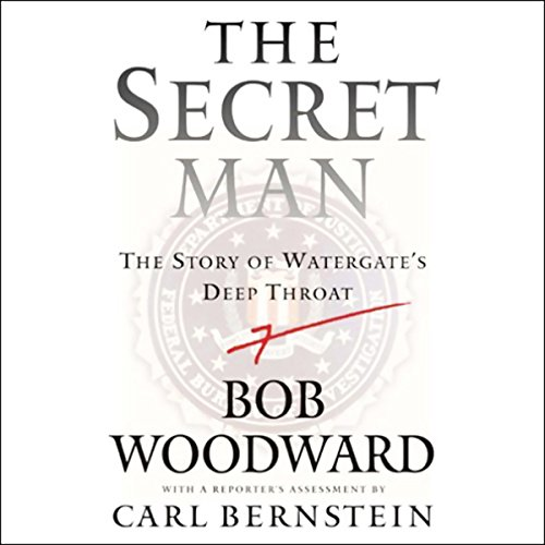 The Secret Man     The Story of Watergate's Deep Throat              Autor:                                                                                                                                 Bob Woodward                               Sprecher:                                                                                                                                 Boyd Gaines                      Spieldauer: 5 Std. und 48 Min.     1 Bewertung     Gesamt 4,0