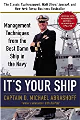 It s Your Ship Management Techniques from the Best Damn Ship in the Navy