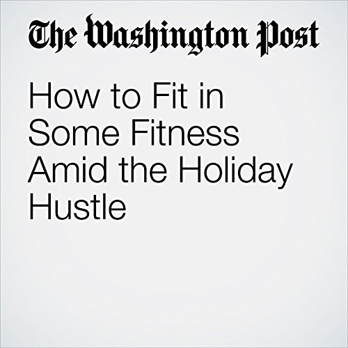 How to Fit in Some Fitness Amid the Holiday Hustle cover art