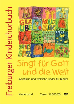 Freiburger Kinderchorbuch: Kinderband. Singt für Gott und die Welt