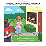 q? encoding=UTF8&ASIN=1533331154&Format= SL160 &ID=AsinImage&MarketPlace=GB&ServiceVersion=20070822&WS=1&tag=thinkiparent 21&language=en GB - Storybooks for children about working mums