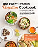 The Plant Protein Revolution Cookbook: Supercharge Your Body with More Than 85 Delicious Vegan Recipes Made with Protein-Rich Plant-Based Ingredients (English Edition)
