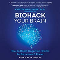 Biohack Your Brain: How to Boost Cognitive Health, Performance & Power - Library Edition