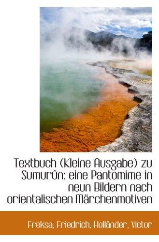 Textbuch (Kleine Ausgabe) zu Sumurûn: eine Pantomime in neun Bildern nach orientalischen Märchenmoti (German Edition)